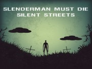 Play Slenderman Must Die: Silent Streets Game on FOG.COM