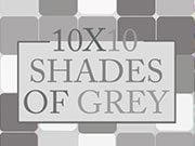 10x10 Shades of Grey